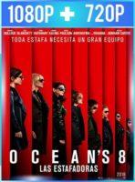 Ocean's 8: las estafadoras (2018) HD 1080p y 720p Latino