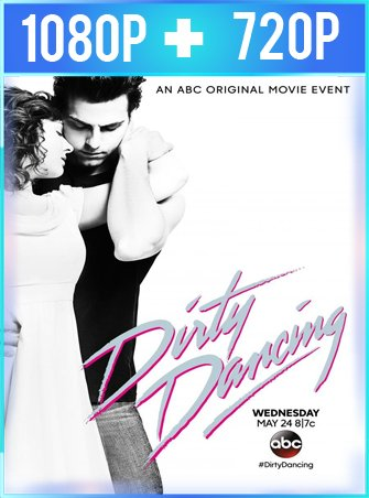 Dirty Dancing (2017) HD 1080p y 720p Latino