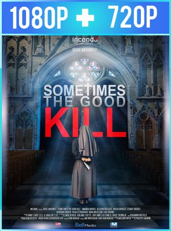 Sometimes the Good Kill (2017) HD 1080p y 720p Latino