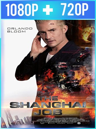 The Shanghai Job (2017) HD 1080p y 720p Latino