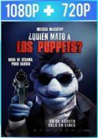¿Quién Mató a los Puppets? (2018) HD 1080p y 720p Latino