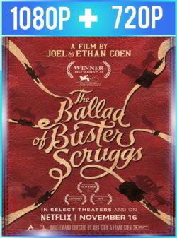 La Balada De Buster Scruggs (2018) HD 1080p y 720p Latino
