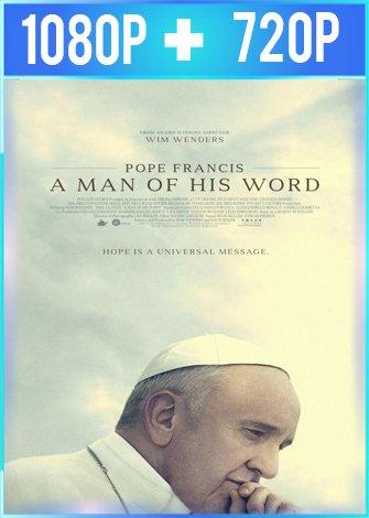 El Papa Francisco Un hombre de palabra (2018) HD 1080p y 720p Latino
