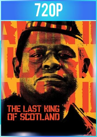 El último rey de Escocia (2006) HD 720p Latino Dual