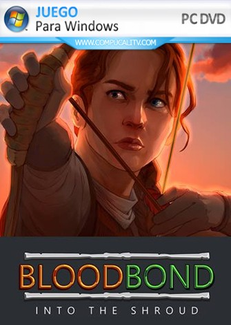 Blood Bond - Into the Shroud PC Full