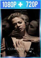 Compulsion (2016) HD 1080p y 720p Latino