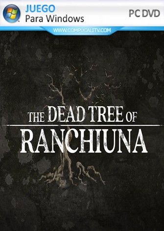 The Dead Tree of Ranchiuna PC Full Español