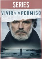 Vivir sin permiso Temporada 1 Completa HD 720p Castellano