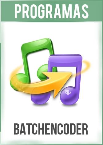 BatchEncoder Versión 4.1 Español + Portable