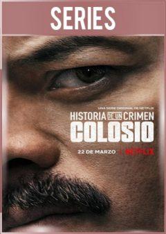 Historia de un crimen Colosio Temporada 1 Completa HD 720p Latino