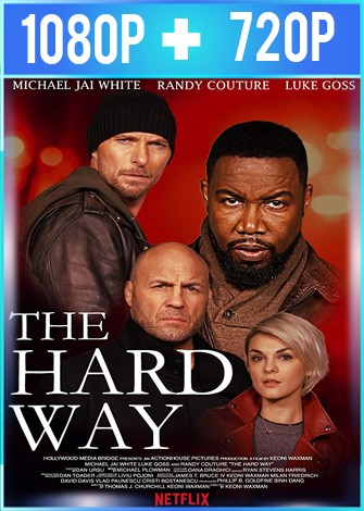 The Hard Way (2019) HD 1080p y 720p Latino
