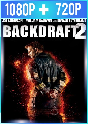 Backdraft 2 (2019) HD 1080p y 720p Latino