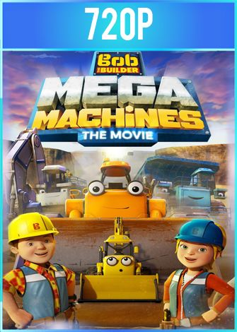 Bob the Builder: Mega Machines (2017) BRRip HD 720p Latino