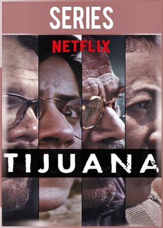Tijuana Temporada 1 Completa HD 720p Latino Dual