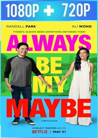 Always Be My Maybe (2019) HD 1080p y 720p Latino Dual