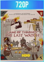 Game of Thrones The Last Watch (2019) HD 720p (Documental)
