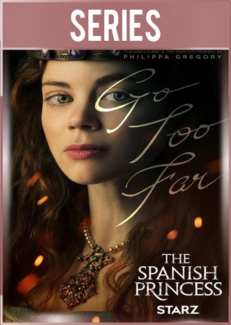 The Spanish Princess Temporada 1 HD 720p Latino Dual