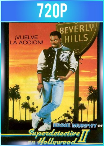 Un detective suelto en Hollywood 2 (1987) HD 720p Latino Dual