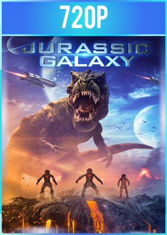 Jurassic Galaxy (2018) BRRip HD 720p Latino Dual
