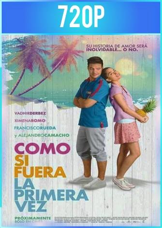 Como si fuera la primera vez (2019) HD 720p Latino