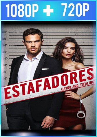 Estafadores [Lying and Stealing] (2019) HD 1080p y 720p Latino Dual