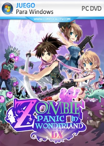 Zombie Panic In Wonderland DX (2019) PC Full Español