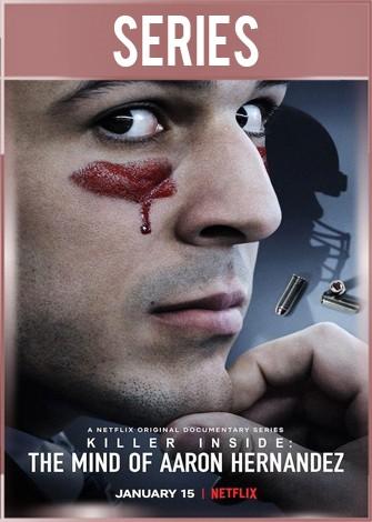 El Asesino Oculto En La Mente de Aaron Hernandez Temporada 1 Completa HD 720p Latino Dual