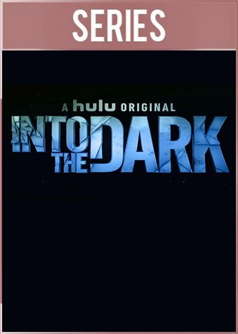 Into the Dark [Serie TV] HD 1080p Latino Dual
