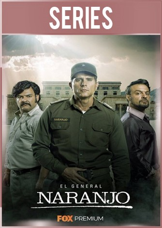 El General Naranjo Temporada 1 Completa HD 720p Latino