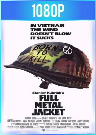 Full Metal Jacket [Nacido para matar] (1987) HD 1080p Latino Dual