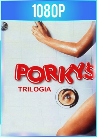 Porky's Trilogía (1982, 1983, 1985) HD 1080p Latino Dual