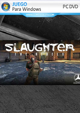 Slaughter 3 The Rebels (2019) PC Full Español
