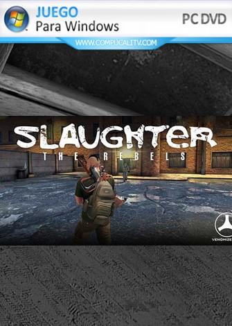 Slaughter 3 The Rebels (2019) PC Full Español