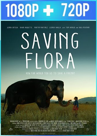 Saving Flora (2018) HD 1080p y 720p Latino Dual