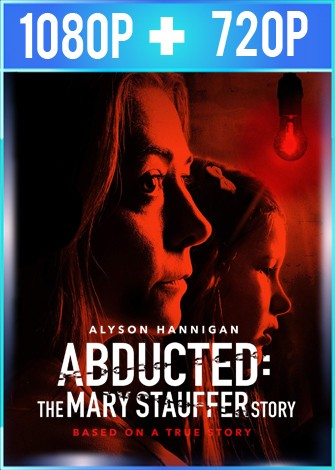Abducted The Mary Stauffer Story (2019) HD 1080p y 720p Latino Dual