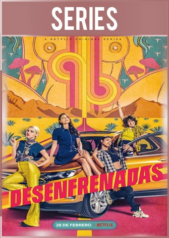 Desenfrenadas Temporada 1 Completa HD 720p Latino Dual