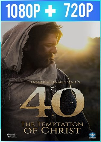 40: The Temptation of Christ (2020) HD 1080p y 720p