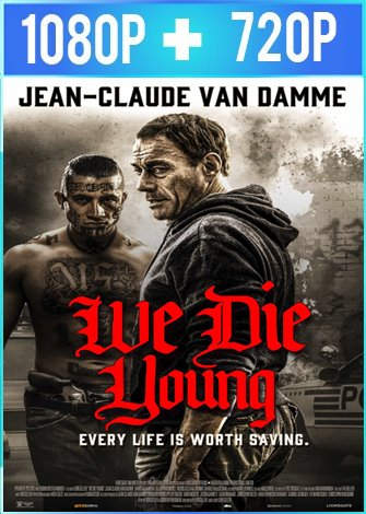 We Die Young (2019) HD 1080p y 720p Latino Dual