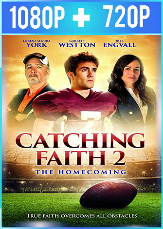 Catching Faith 2 The Homecoming (2019) HD 1080p y 720p Latino Dual
