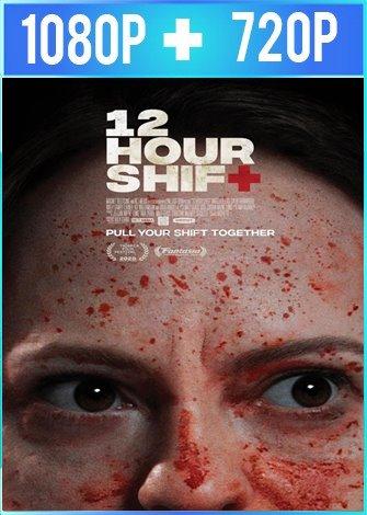 12 Hour Shift (2020) HD 1080p y 720p