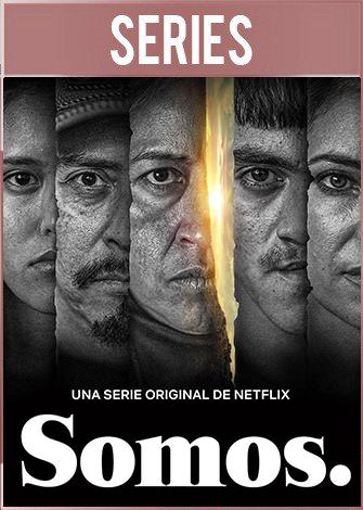 Somos. Temporada 1 Completa (2021) HD 1080p Latino